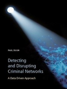 Detecting and disrupting criminal networks