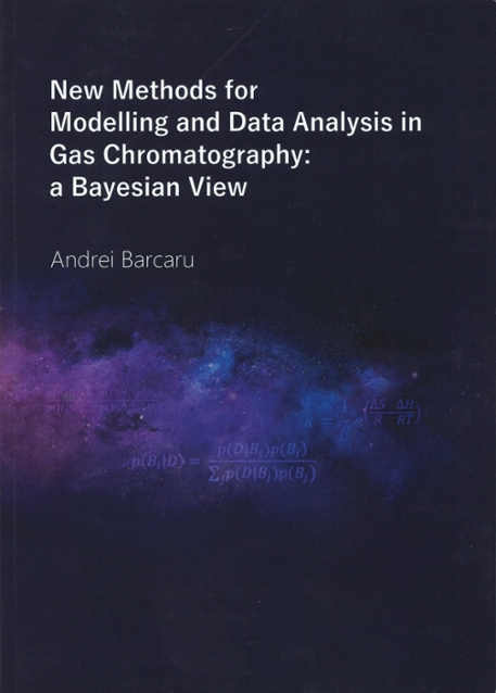 Andrei Barcaru – New Methods for Modelling and Data Analysis in Gas Chromatography: a Bayesian View – HIMS/NFI – March 29th, 2017